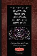 The Catholic Revival in Modern European Literature (1890–1945)