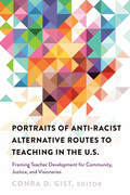 Portraits of Anti-racist Alternative Routes to Teaching in the U.S.