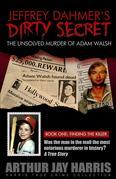 "The Unsolved ""Murder"" of Adam Walsh - Book One"
