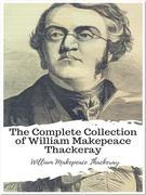 The Complete Collection of William Makepeace Thackeray