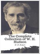 The Complete Collection of W. H. Hudson