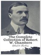 The Complete Collection of Robert W. Chambers