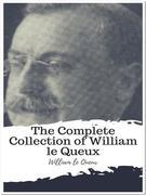 The Complete Collection of William le Queux