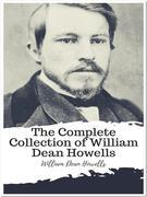 The Complete Collection of William Dean Howells
