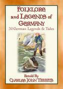 FOLKLORE AND LEGENDS OF GERMANY - 30 German folk and fairy tales