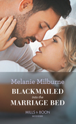 Blackmailed Into The Marriage Bed (Mills & Boon Modern)