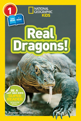 National Geographic Kids Readers: Real Dragons (Readers)
