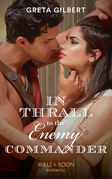 In Thrall To The Enemy Commander (Mills & Boon Historical)