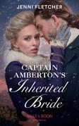 Captain Amberton's Inherited Bride (Mills & Boon Historical)