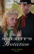 In The Sheriff's Protection (Mills & Boon Historical) (Oak Grove)