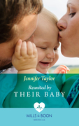Reunited By Their Baby (Mills & Boon Medical) (The Larches Practice, Book 3)