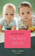 The Baby Switch! (Mills & Boon True Love) (The Wyoming Multiples, Book 1)