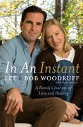 In an Instant: A Family's Journey of Love and Healing