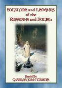 FOLKLORE AND LEGENDS OF THE RUSSIANS AND POLISH - 22 Nothern Slavic Stories