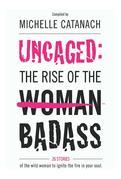 Uncaged: The Rise of the Badass