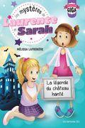 Les mystères de Laurence et Sarah, T.3 - La légende du château hanté