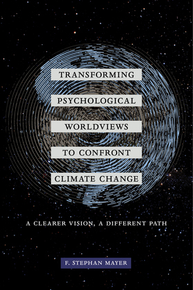 Transforming Psychological Worldviews to Confront Climate Change