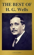 THE BEST OF H. G. Wells (The Time Machine The Island of Dr. Moreau The Invisible Man The War of the Worlds...) ( A to Z Classics)