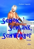 Schön - Schlank - Schwanger