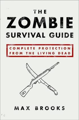 The Zombie Survival Guide: Complete Protection from the Living Dead