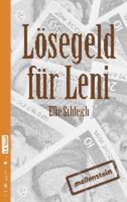 Lösegeld für Leni. Eine kurze Geschichte über die Angst