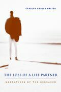 The Loss of a Life Partner: Narratives of the Bereaved
