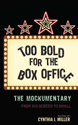 Too Bold for the Box Office: The Mockumentary from Big Screen to Small