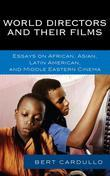 World Directors and Their Films: Essays on African, Asian, Latin American, and Middle Eastern Cinema