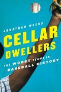 Cellar Dwellers: The Worst Teams in Baseball History