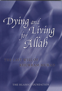 Dying and Living for Allah: The Last Will of Khurram Murad