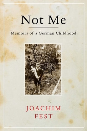 Not Me: Memoirs of a German Childhood
