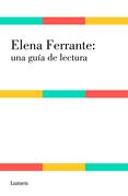 Elena Ferrante: una guía de lectura