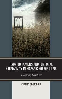 Haunted Families and Temporal Normativity in Hispanic Horror Films
