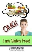 Omg! I Am Gluten Free