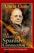 """""""Uncle Curro"""". J.R.R. Tolkien's Spanish Connection"""