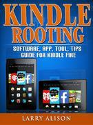 Kindle Rooting Software, App, Tool, Tips Guide for Kindle Fire