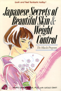 Japanese Secrets to Beautiful Skin & Weight Control: The Maeda Program