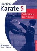 Practical Karate Volume 5: Self-Defense for Women
