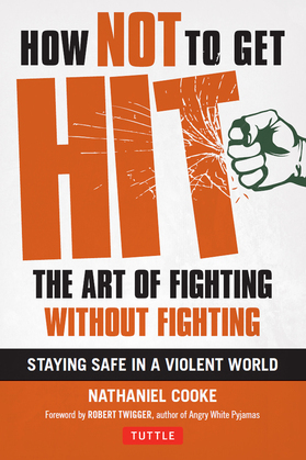 How Not to Get Hit: The Art of Fighting Without Fighting