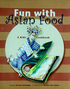 Fun with Asian Food: A Kid's Cookbook