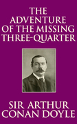 The Adventure of the Missing Three-Quarter