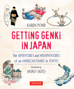 Getting Genki in Japan: The Adventures and Misadventures of an American Family in Tokyo