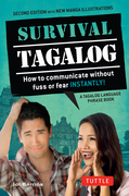 Survival Tagalog: How to Communicate without Fuss or Fear - Instantly! (Tagalog Phrasebook)