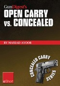 Gun Digest's Open Carry vs. Concealed eShort: Open carry is a complicated issue. Get familiar with the laws, states &amp; handguns involved in the world o