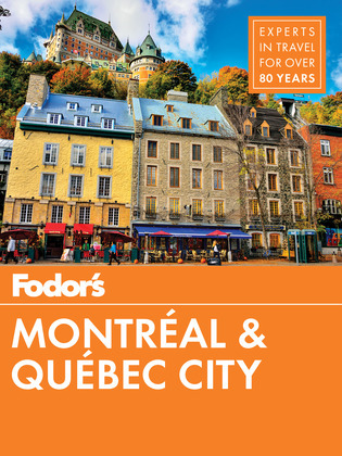 Fodor's Montreal and Quebec City