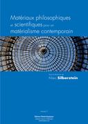 Matériaux philosophiques et scientifiques pour un matérialisme contemporain