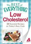 Low Cholesterol: 50 Essential Recipes for Today's Busy Cook