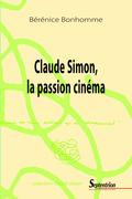 Claude Simon, la passion cinéma