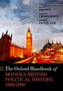The Oxford Handbook of Modern British Political History, 1800-2000