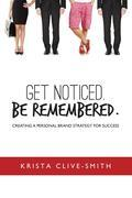 Get Noticed. Be Remembered.